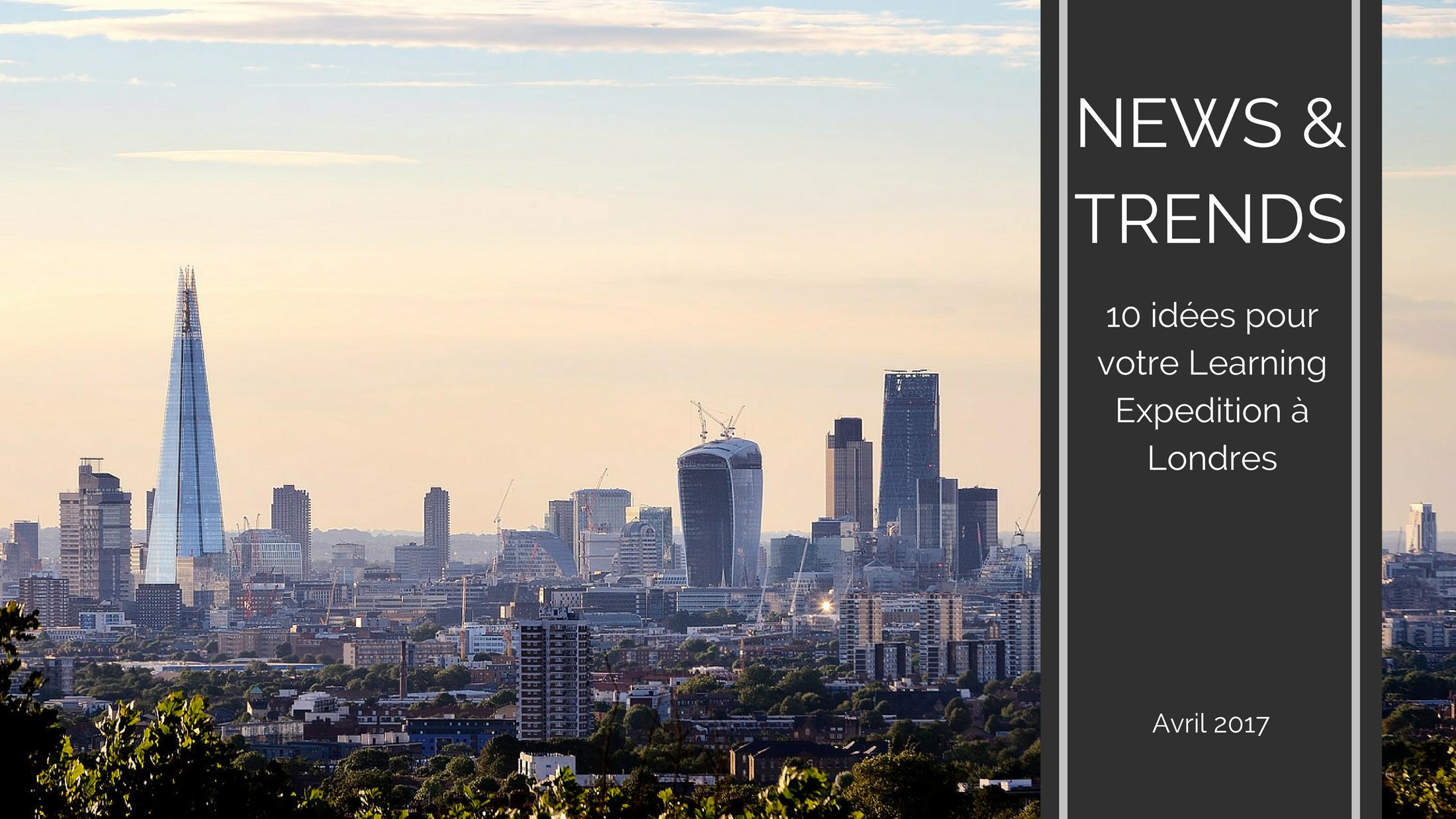 Trends News2 - Dix idées pour votre Learning Expedition à Londres