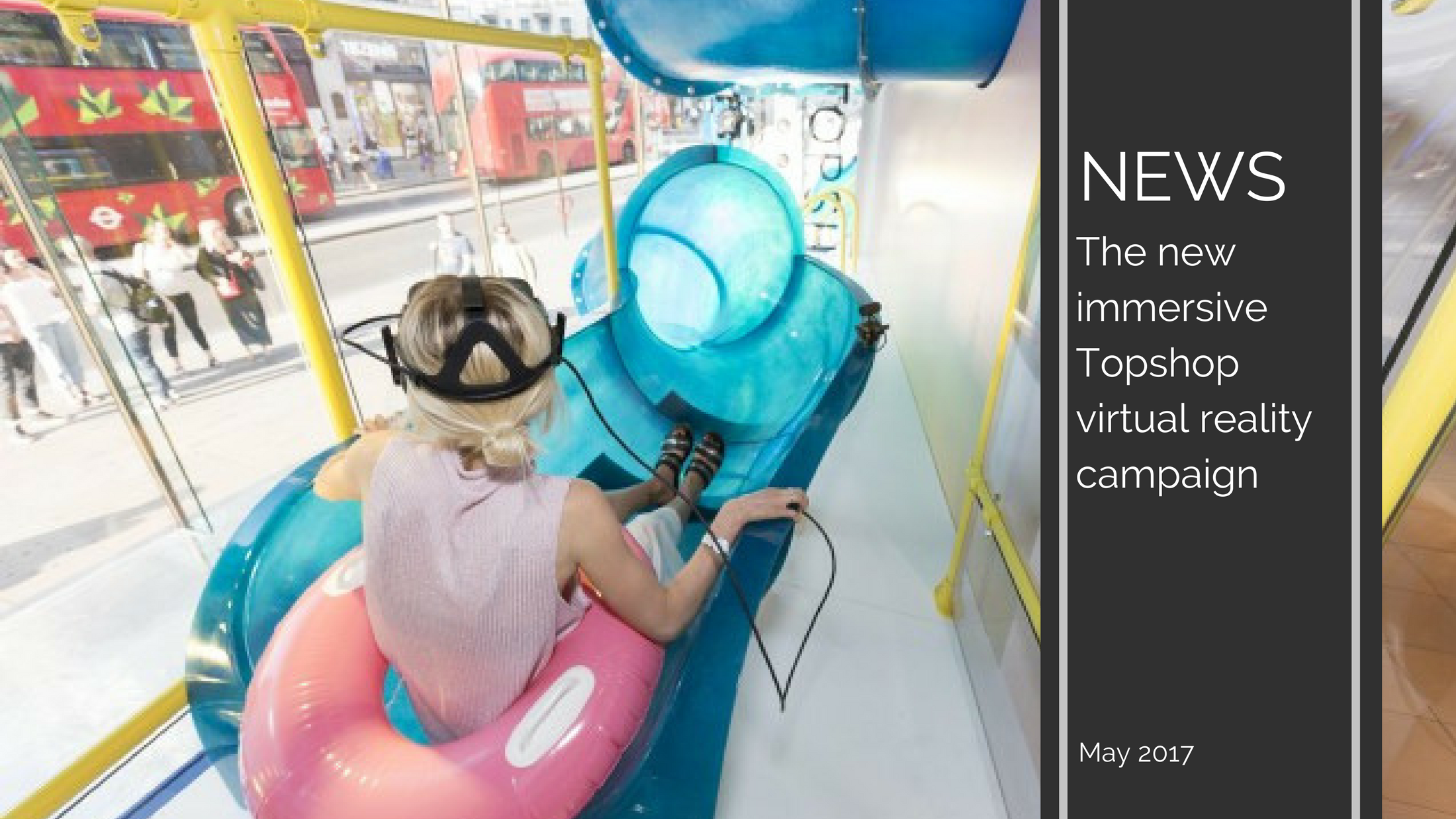 Trends News 10 - The new immersive Topshop virtual reality campaign