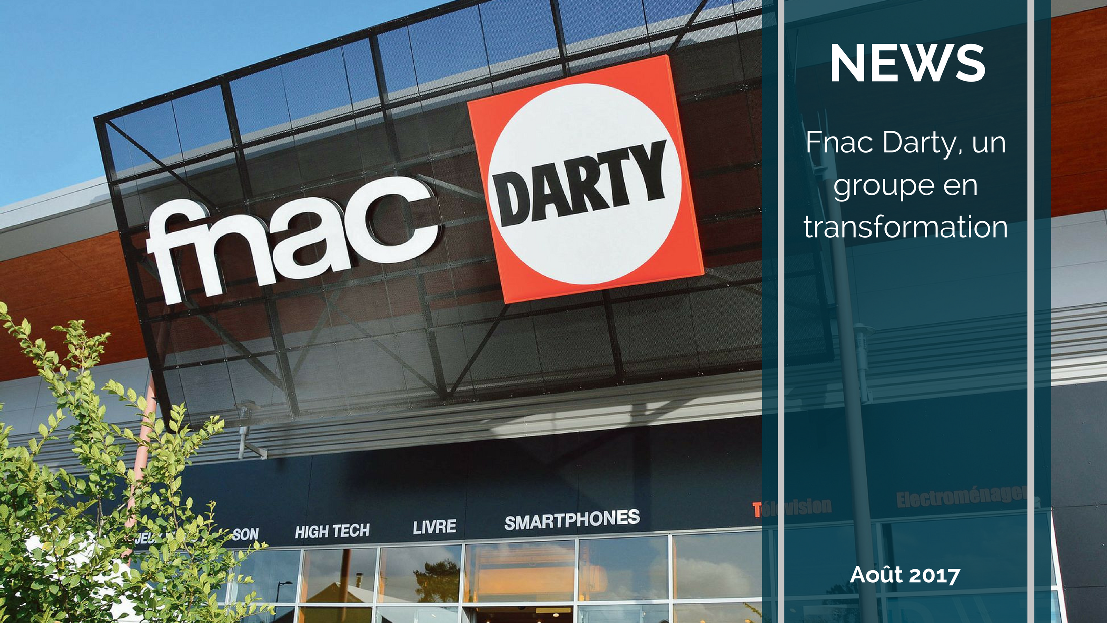 Trends News 18 - Fnac-Darty, un groupe en transformation