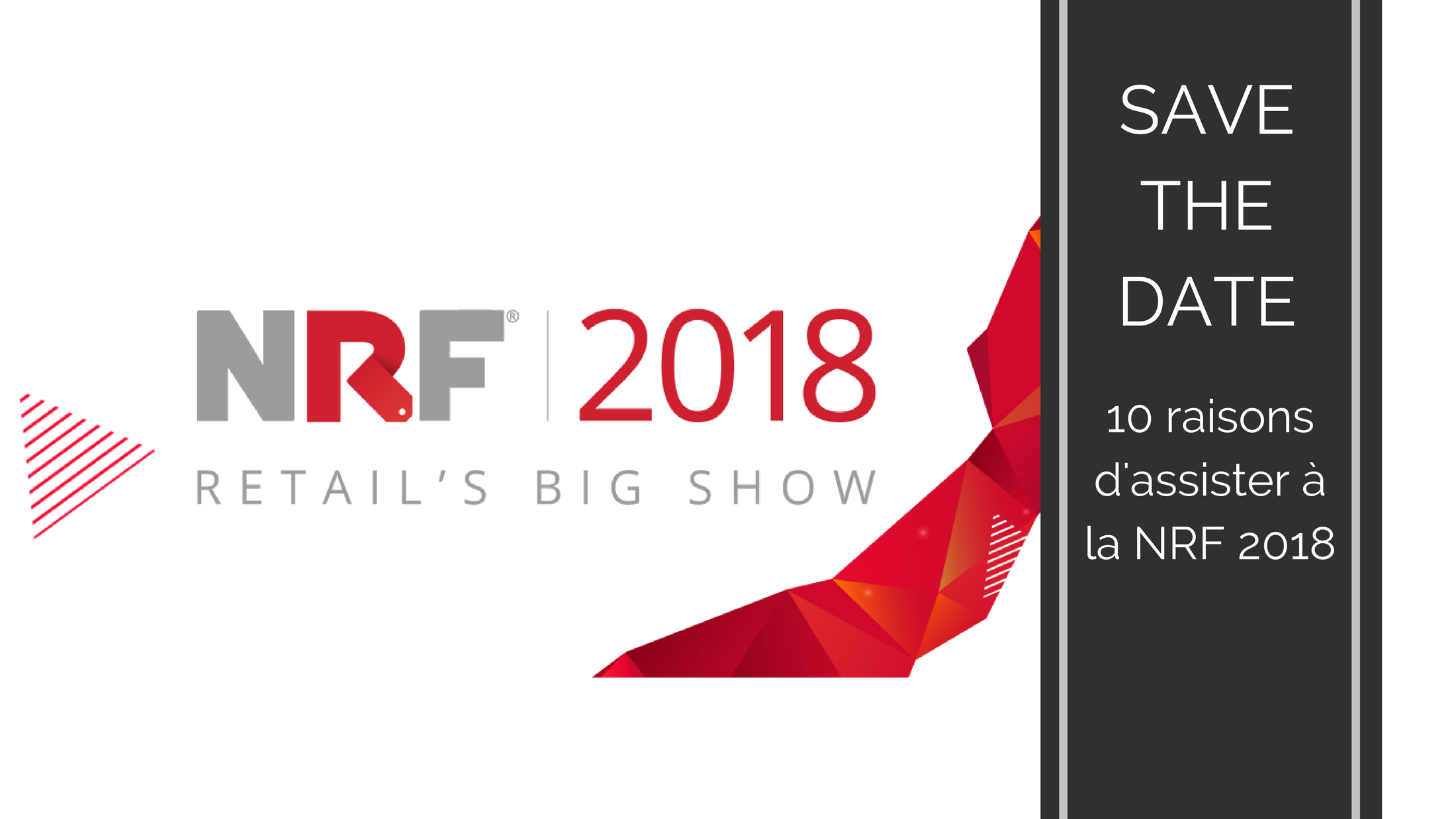Trends News suite - 10 raisons de participer à la NRF 2018 (14-16 jan.) avec B.D.C.
