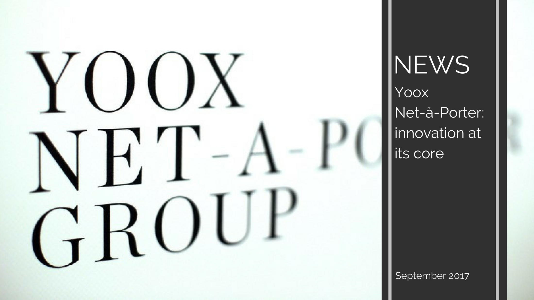 Trends News 11 - Yoox Net-à-Porter: innovation at its core