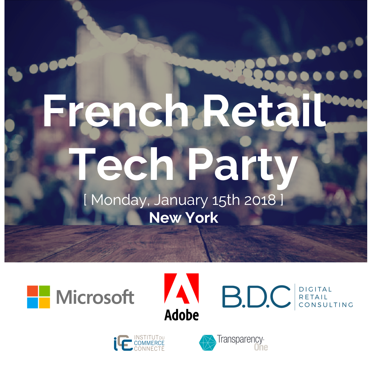 B.D.C. Microsoft Adobe French Retail Tech Party NRF2018 - B.D.C., Microsoft & Adobe organize the French Retail Tech Party during NRF 2018