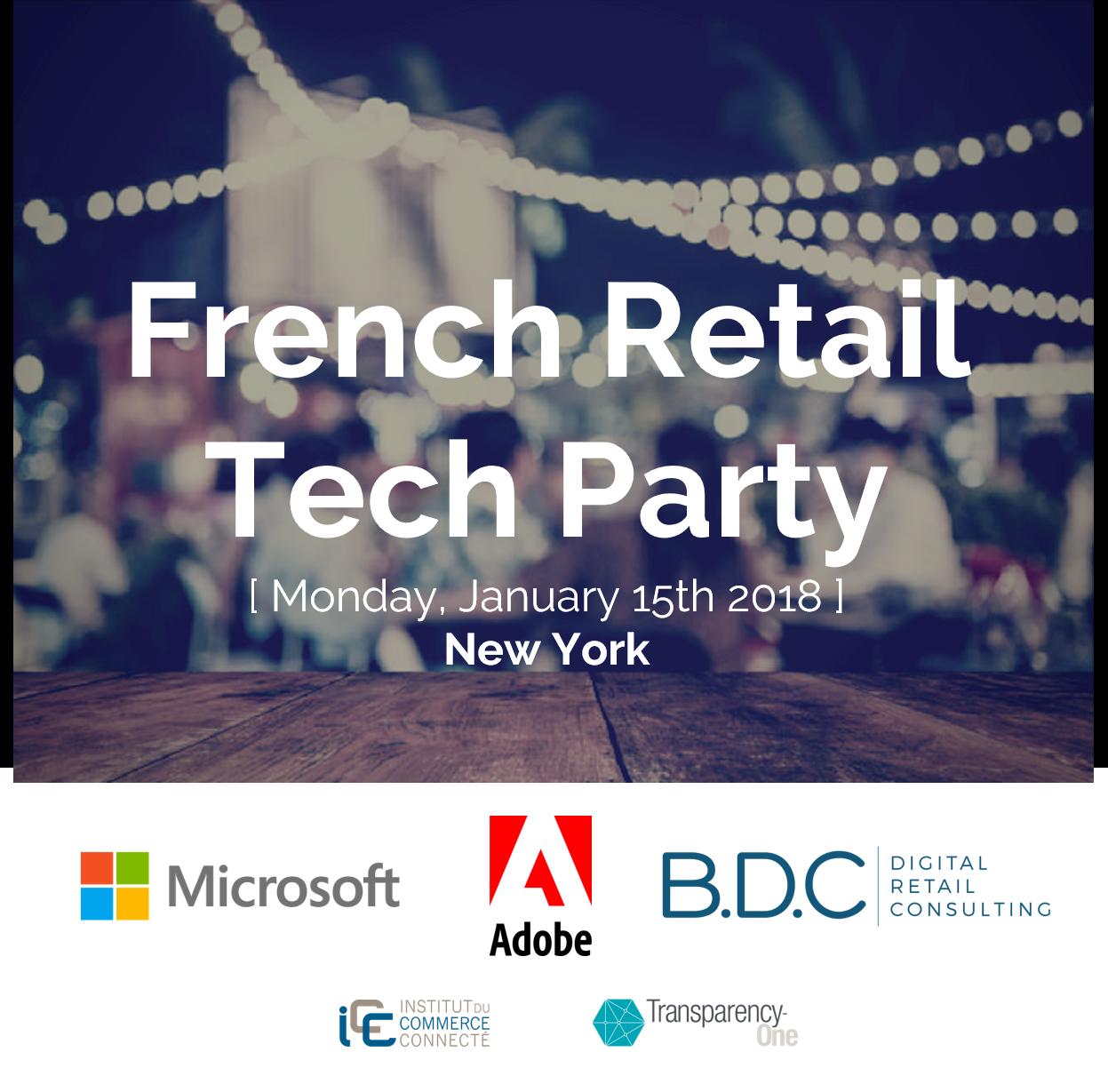 B.D.C. Microsoft Adobe French Retail Tech Party NRF2018 - B.D.C., Microsoft & Adobe organize the French Retail Tech Party during NRF 2018