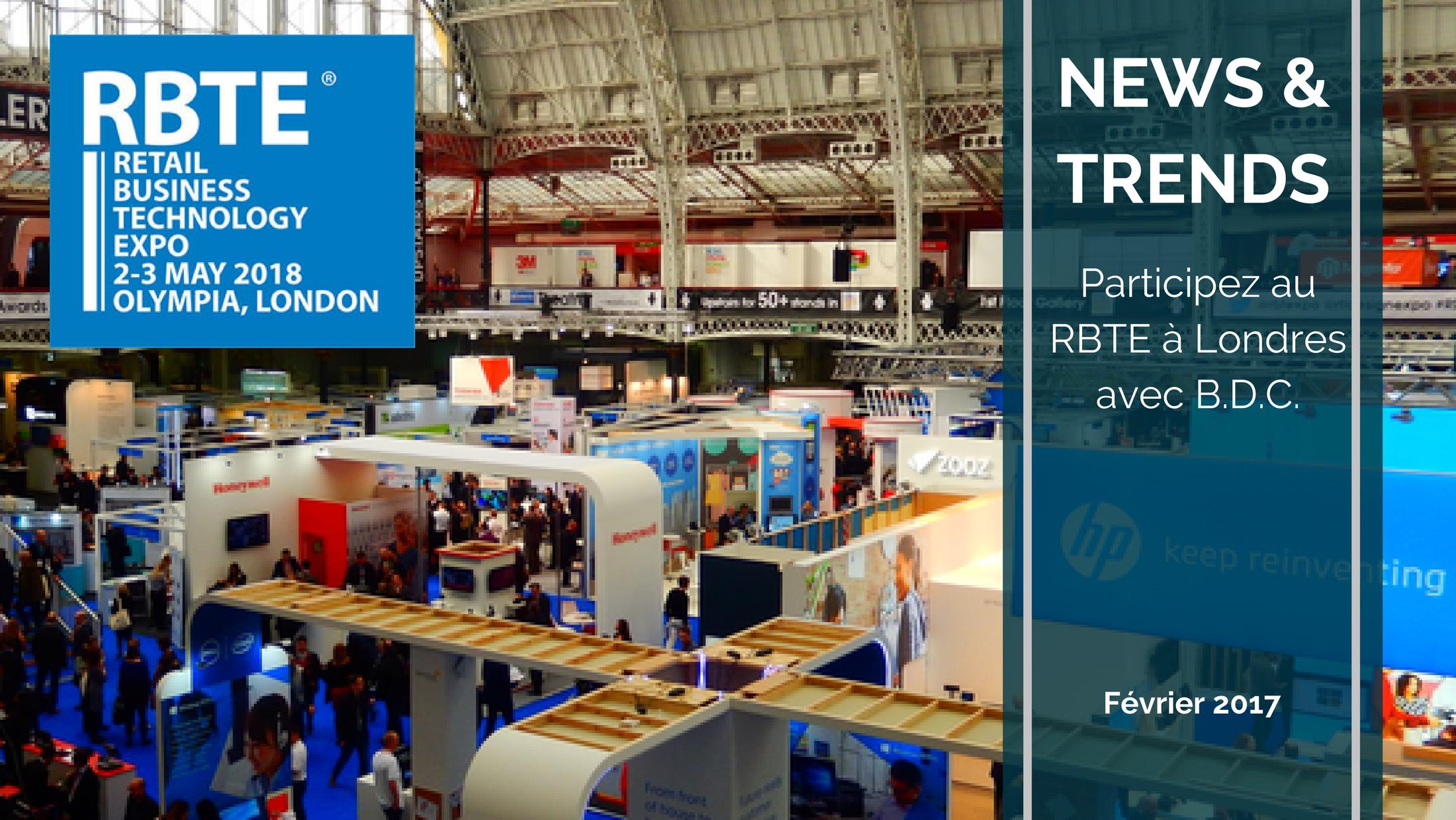 Trends News suite 6 - Participez au Retail Business Technology Expo (RBTE) avec B.D.C.