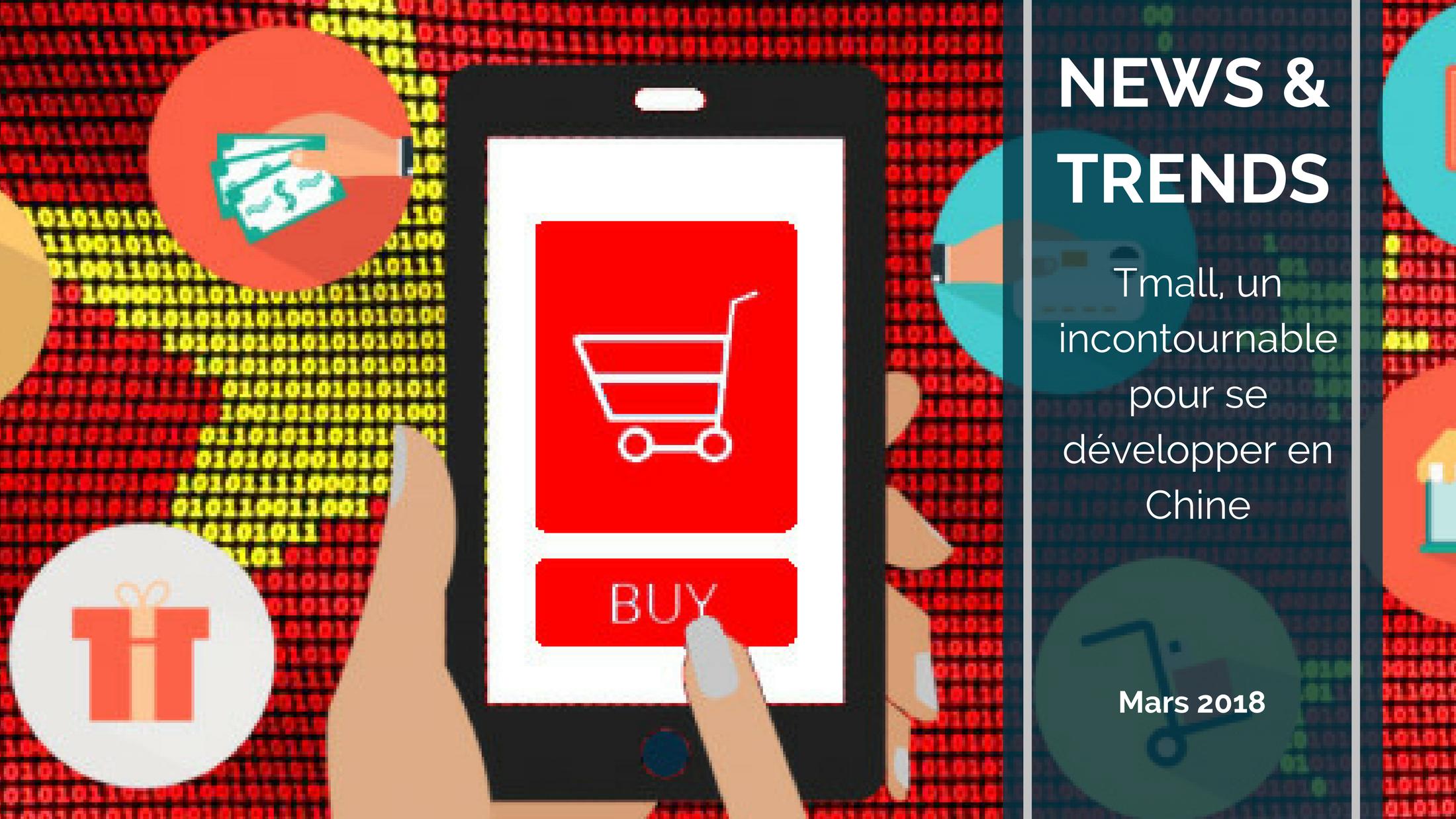 Trends News suite 9 - Tmall (Alibaba), un incontournable pour se développer en Chine (?)