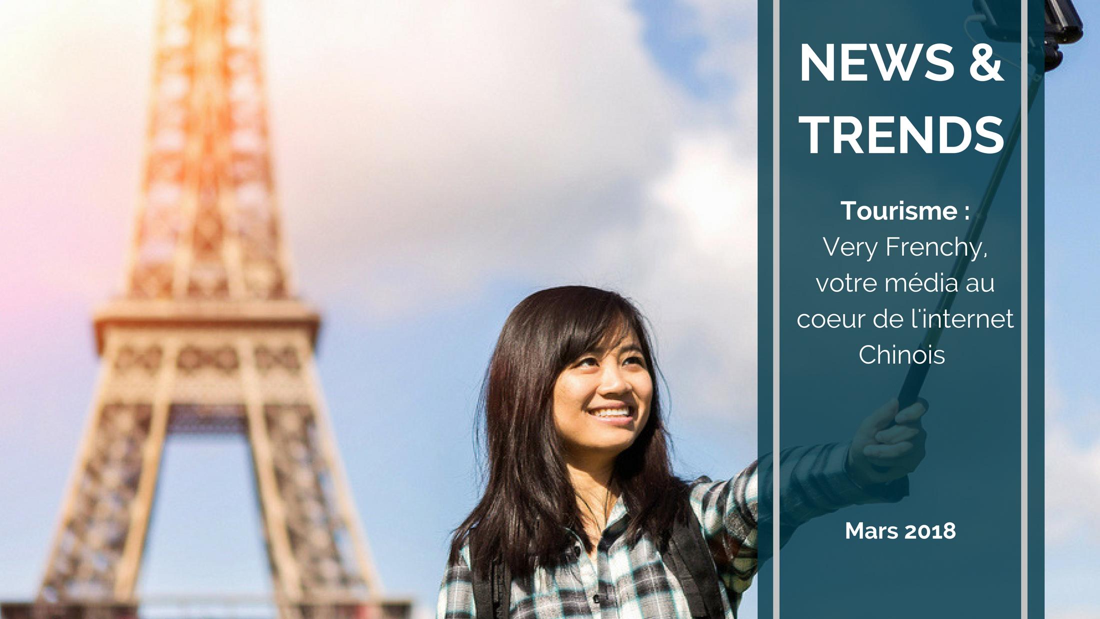 Trends News suite - Very Frenchy : votre média au coeur de l'internet Chinois