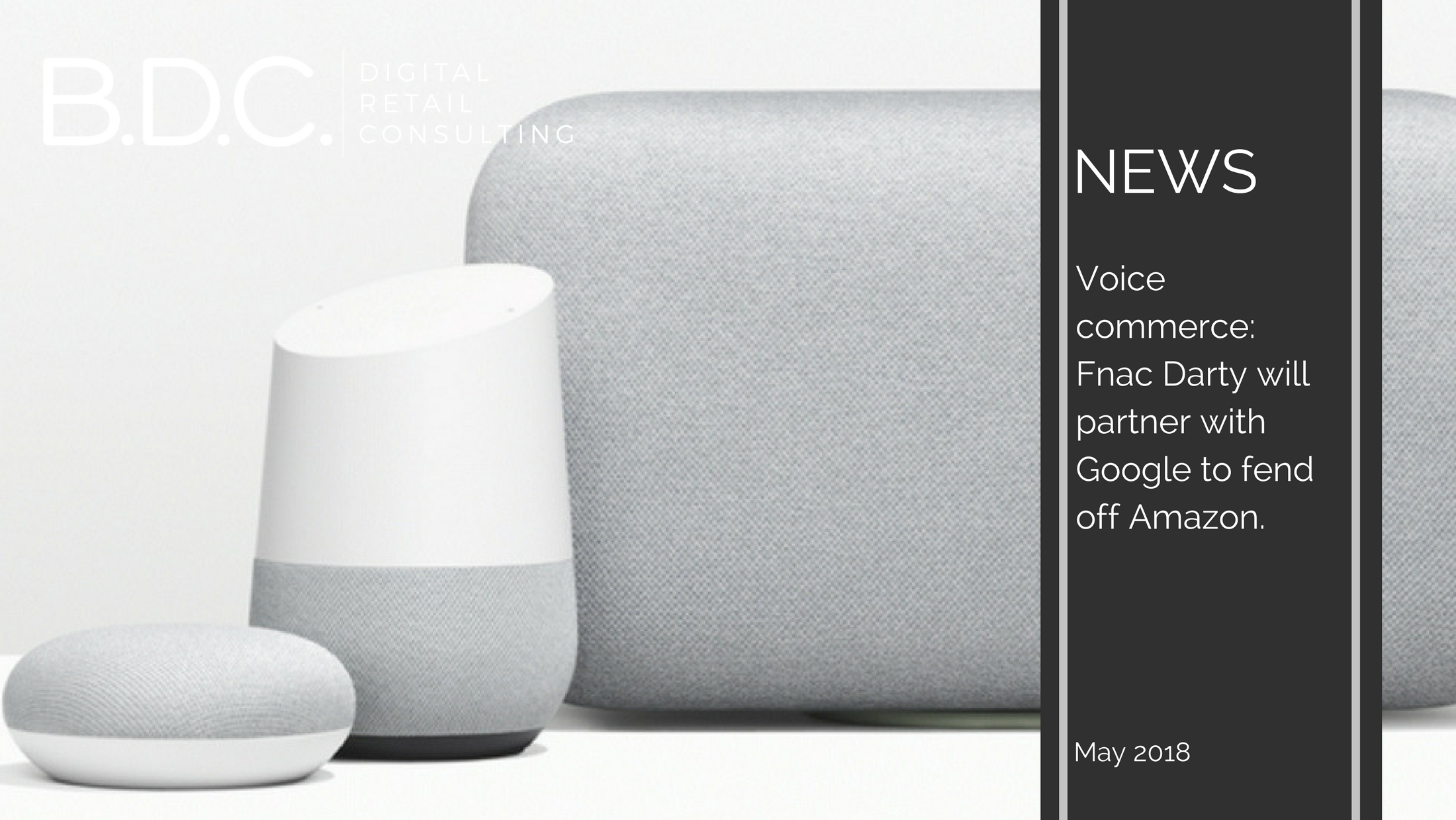Trends News 35 - Voice commerce: Fnac Darty will partner with Google to fend off Amazon