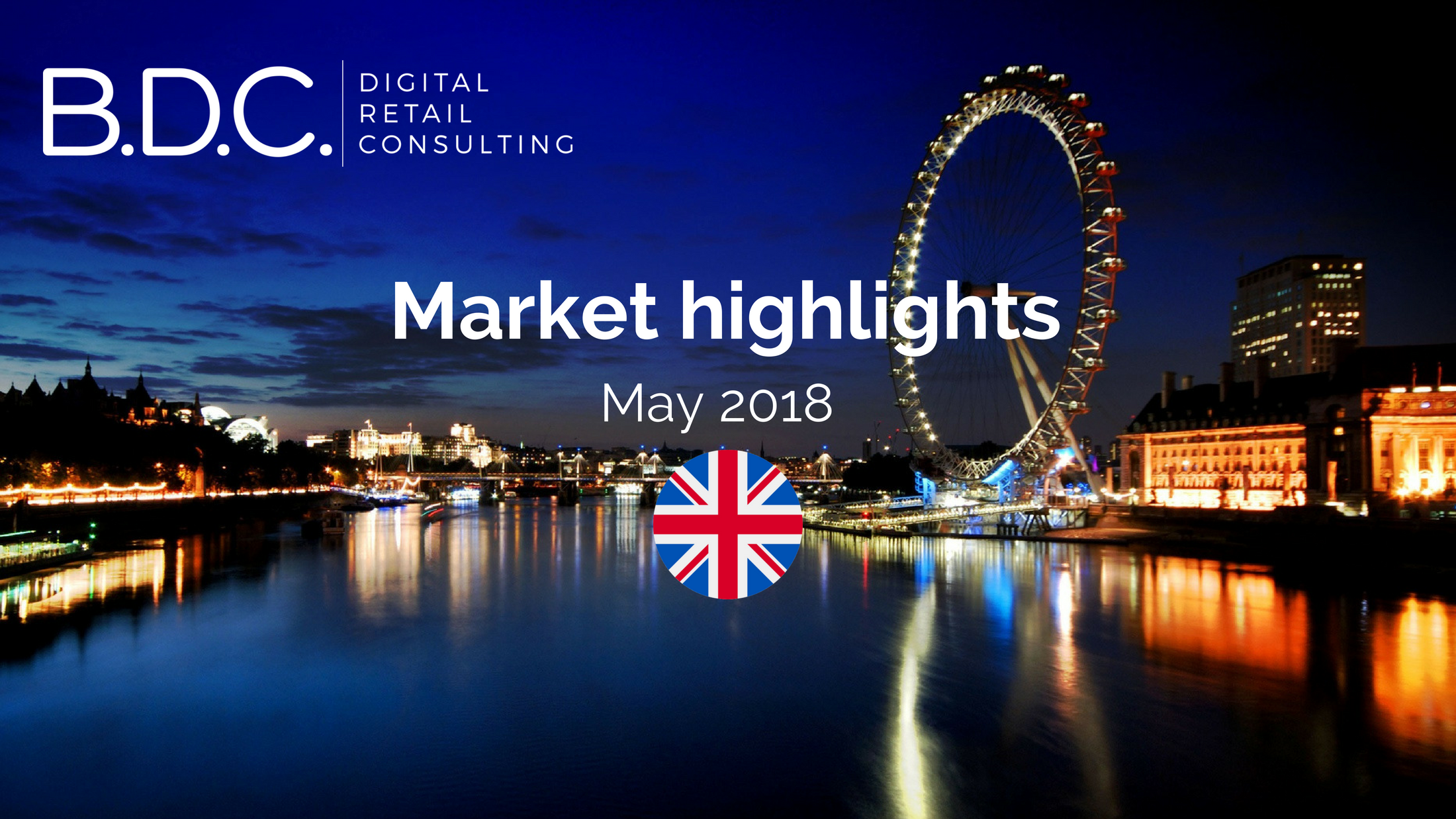 Trends News 39 - UK Market Highlights - May 2018