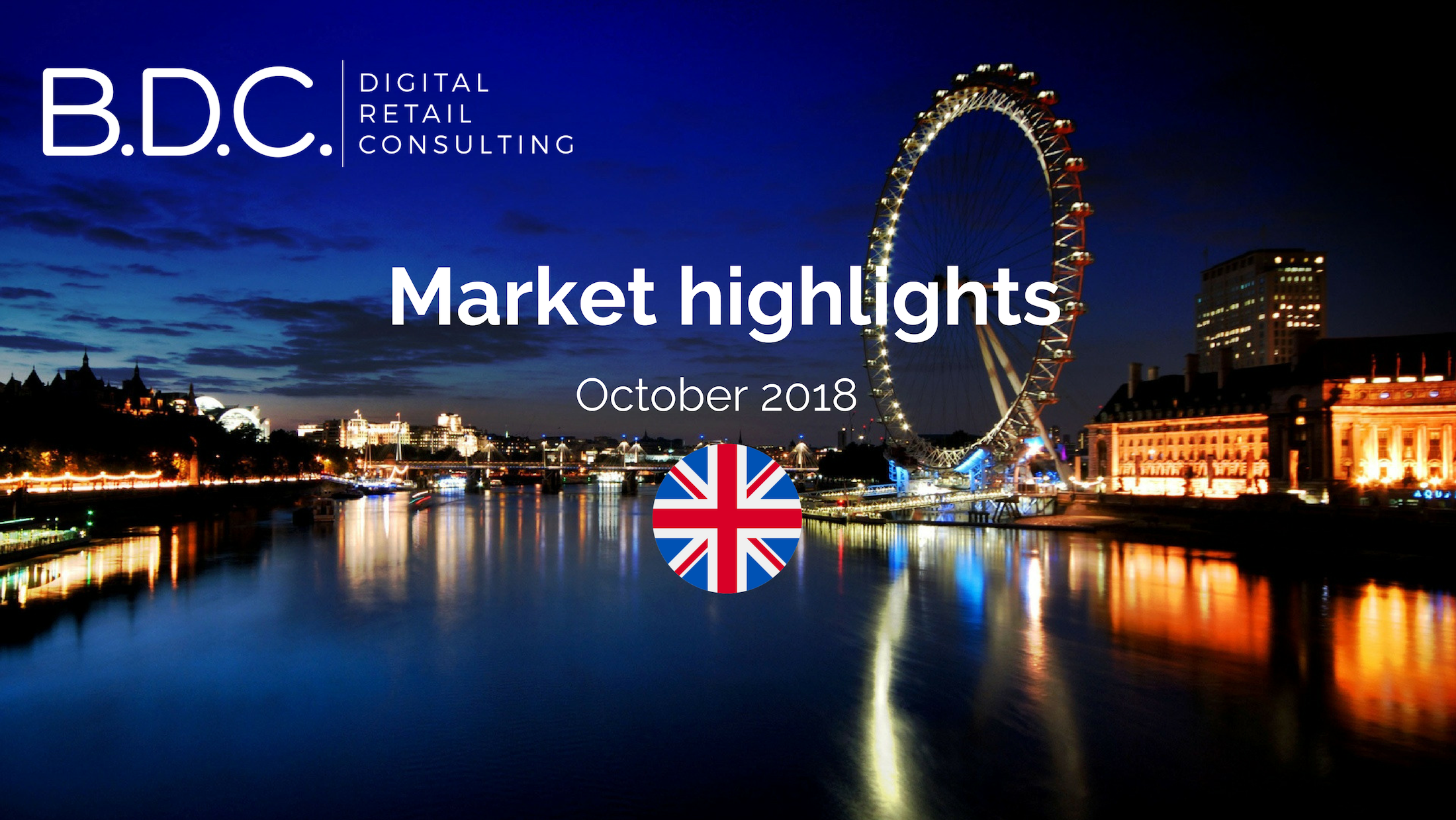 Trends News 13 - UK MARKET HIGHLIGHTS – OCTOBER 2018