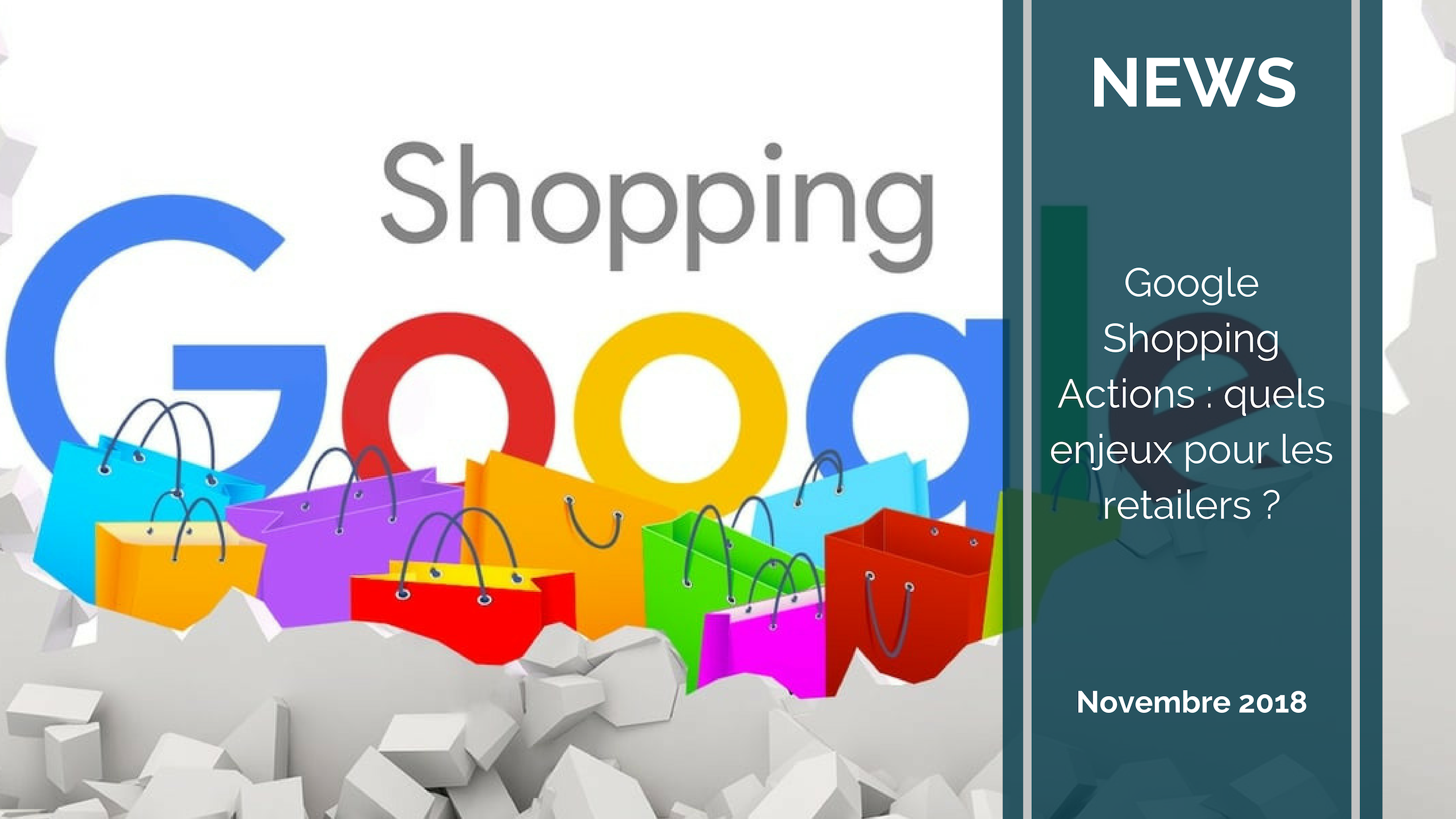 Trends News suite - Google Shopping Actions : quels enjeux pour les retailers ?