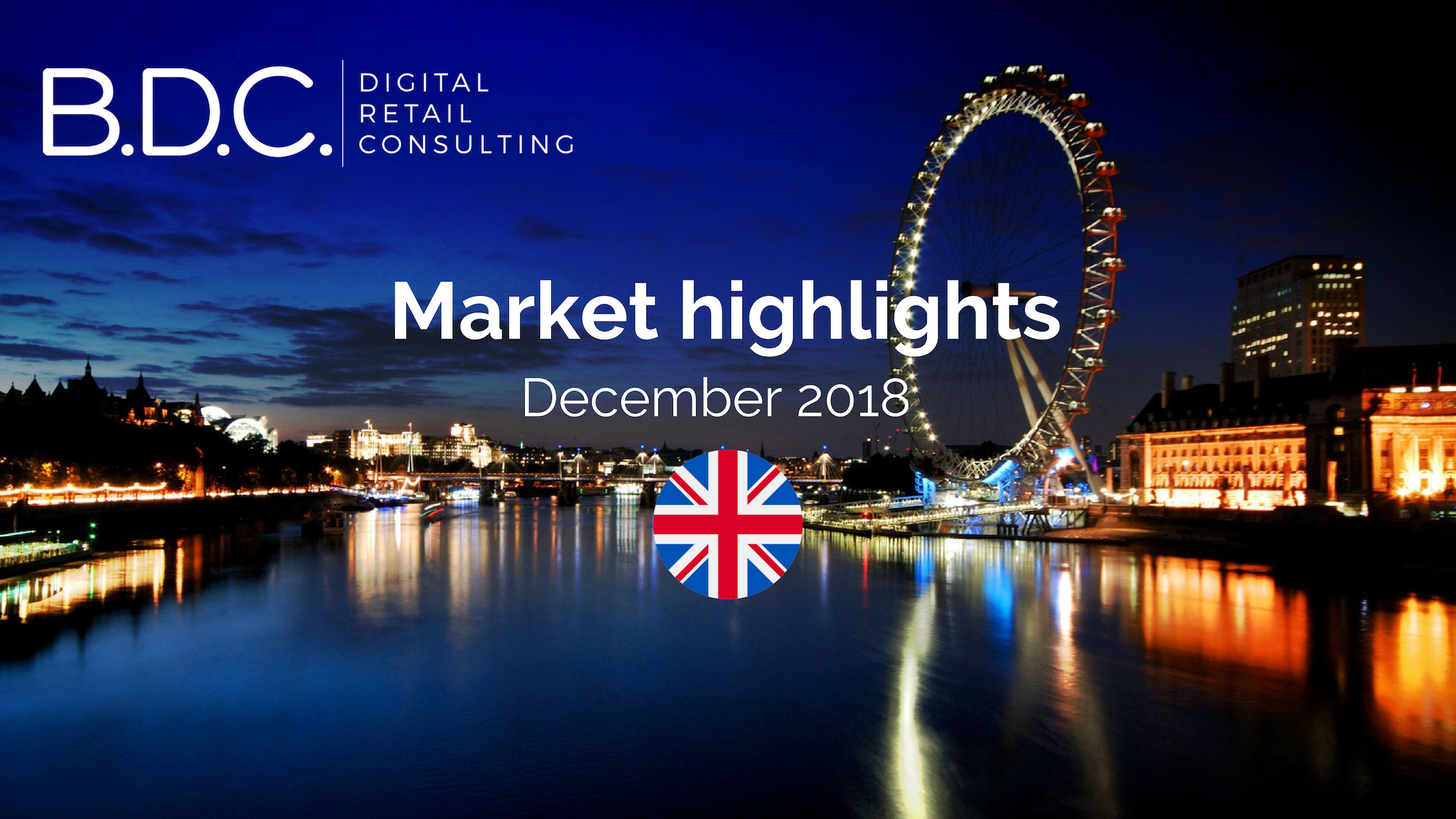 Copie de Trends News suite - UK MARKET HIGHLIGHTS – DECEMBER 2018