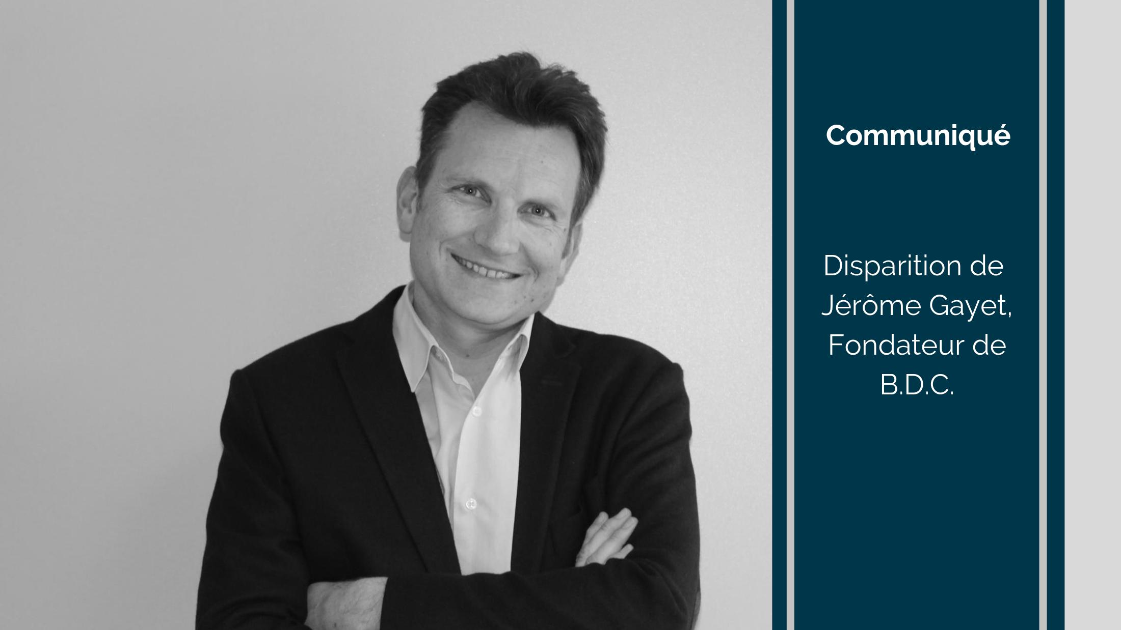 Copie de Trends News suite 2 - Communiqué : disparition de Jérôme Gayet, Fondateur de B.D.C.