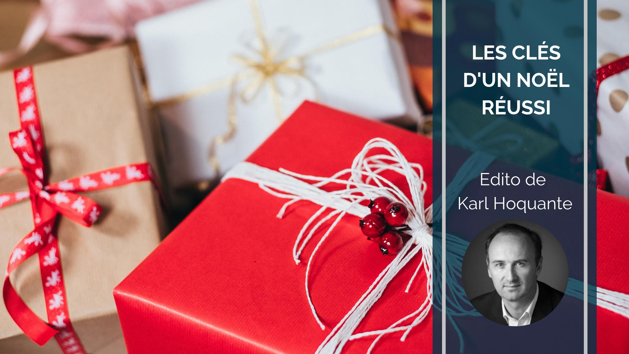 edito - Les clés d'un Noël réussi | Edito de Karl Hoquante