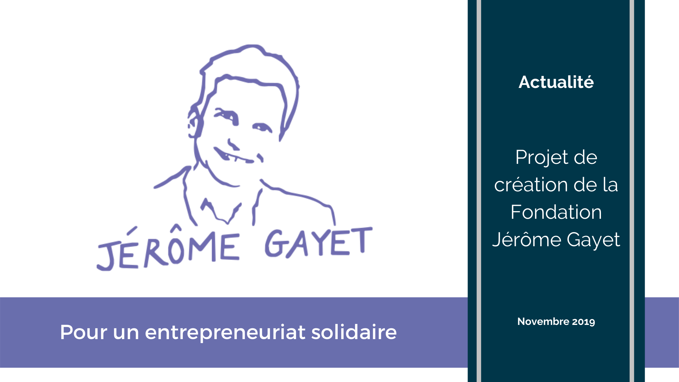 Expérience client - Lancement du projet de création de la Fondation Jérôme Gayet