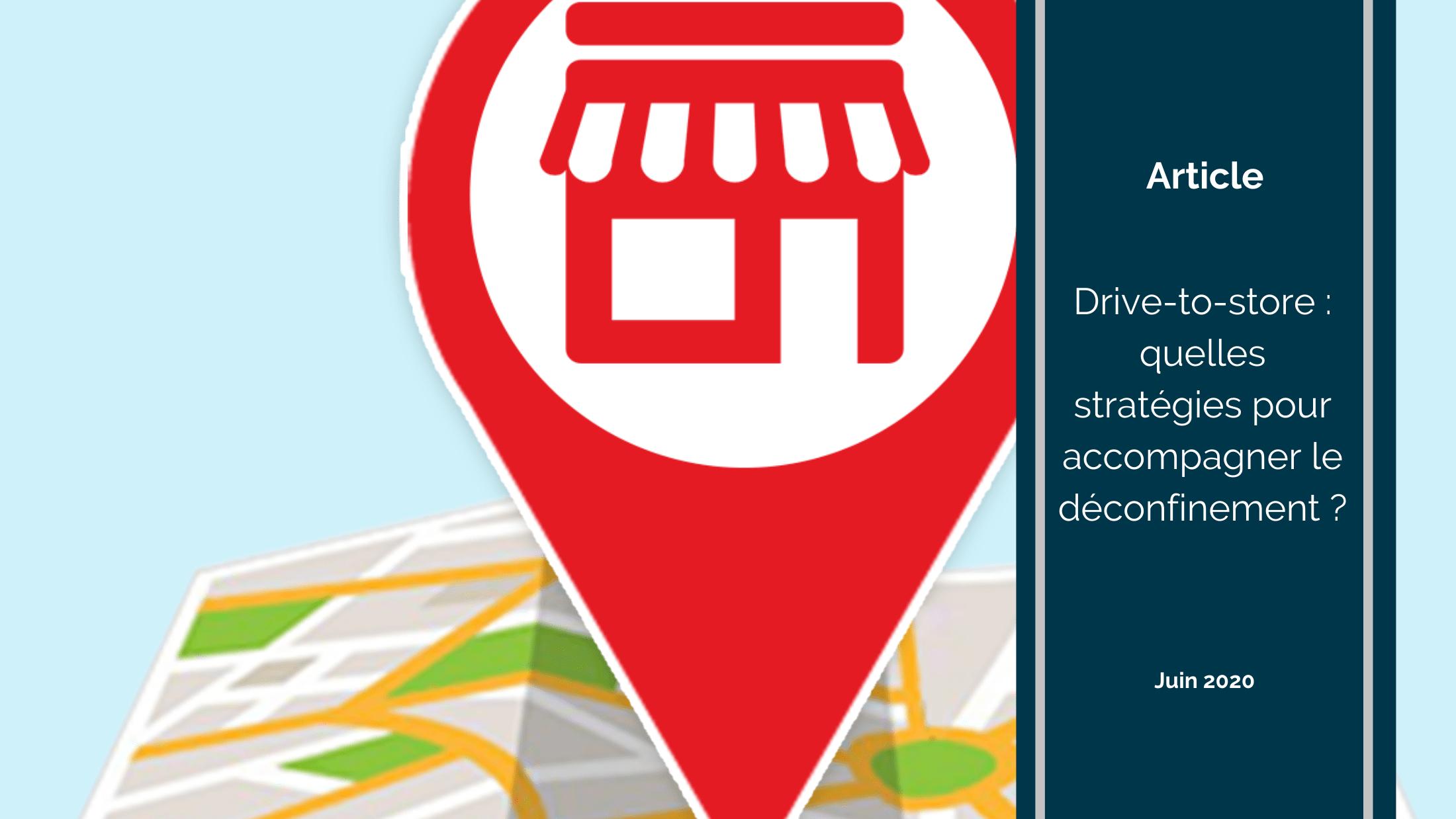 Expérience client 6 - Drive-to-store : quelles stratégies pour accompagner le déconfinement ?